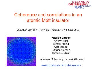 Coherence and correlations in an atomic Mott insulator Quantum Optics VI, Krynicka, Poland, 13-18 June 2005