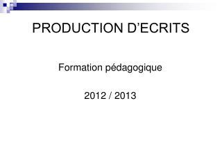 PRODUCTION D'ECRITS