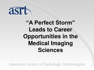 """A Perfect Storm""  Leads to Career Opportunities in the Medical Imaging Sciences"