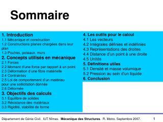 1. Introduction 1.1 Mécanique et construction 1.2 Constructions planes chargées dans leur plan 1.3 Poutres, poteaux, mur