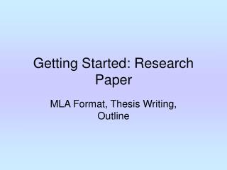 Getting Started: Research Paper