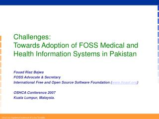 Challenges:  Towards Adoption of FOSS Medical and Health Information Systems in Pakistan