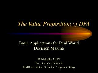 The Value Proposition of DFA