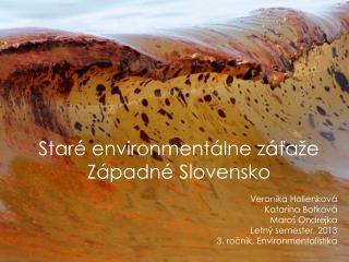 Staré environmentálne záťaže Západné Slovensko