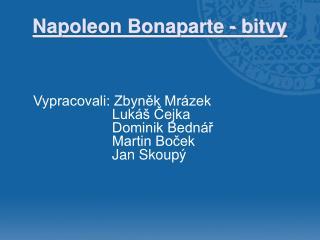 Napoleon Bonaparte - b itvy