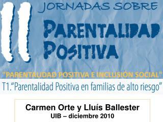 Carmen Orte y Lluís Ballester UIB – diciembre 2010