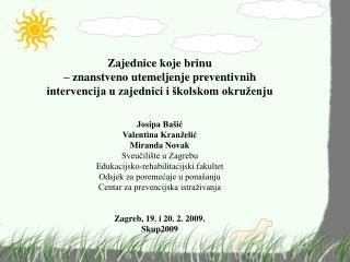 Zajednice koje brinu – znanstveno utemeljenje preventivnih intervencija u zajednici i školskom okruženju Josipa Bašić V