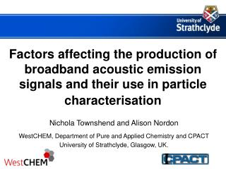 Factors affecting the production of broadband acoustic emission signals and their use in particle characterisation