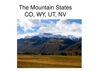 The Mountain States CO, WY, UT, NV