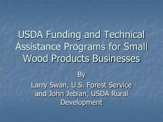 USDA Funding and Technical Assistance Programs for Small Wood Products Businesses