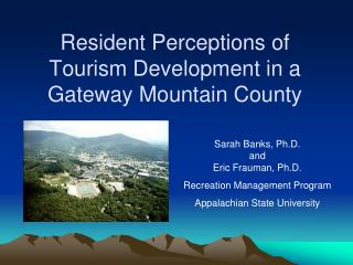 Resident Perceptions of Tourism Development in a Gateway Mountain County