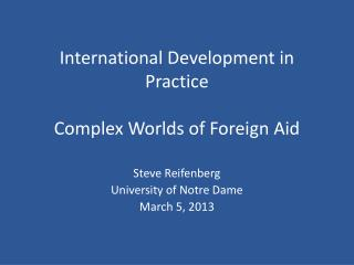 International Development in Practice  Complex Worlds of Foreign Aid