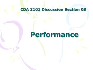 CDA 3101 Discussion Section 0 8  Performance