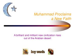 Muhammad Proclaims a New Faith