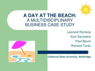 A DAY AT THE BEACH: A MULTIDISCIPLINARY BUSINESS CASE STUDY