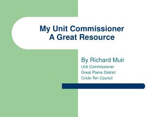 My Unit Commissioner A Great Resource
