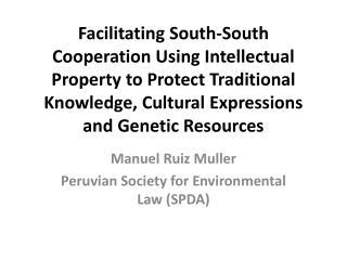 Manuel Ruiz Muller Peruvian Society for Environmental Law (SPDA)