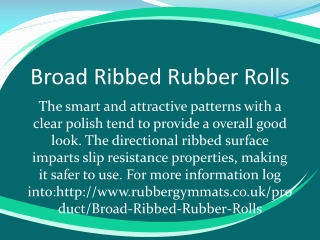 Broad Ribbed Rubber Rolls
