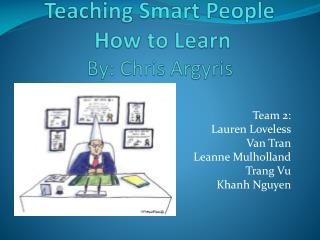 Teaching Smart People  How to Learn  By: Chris Argyris