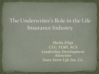 The Underwriter's Role in the Life Insurance Industry