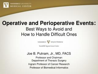 Operative and Perioperative Events :  Best Ways to Avoid and  H ow  to Handle Difficult  Ones