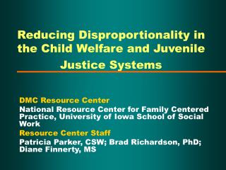 Reducing Disproportionality in the Child Welfare and Juvenile Justice Systems