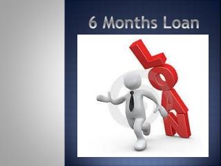 6 Months Loan