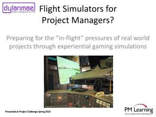 Flight Simulators for Project Managers