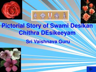 Pictorial Story of Swami Desikan Chithra DEsikeeyam