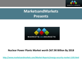 Nuclear Power Plants Market worth $67.90 Billion By 2018