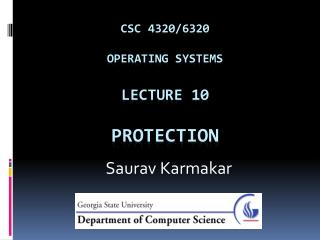 CSC 4320/6320 Operating Systems Lecture  10 Protection
