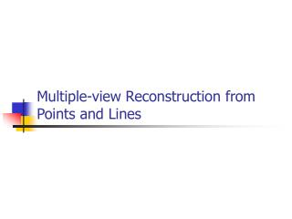 Multiple-view Reconstruction from Points and Lines