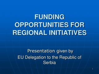 FUNDING OPPORTUNITIES FOR REGIONAL INITIATIVES