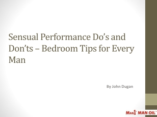 Sensual Performance Do s and Don ts - Bedroom Tips