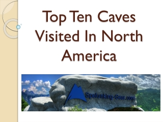 Top Ten Caves Visited In North America