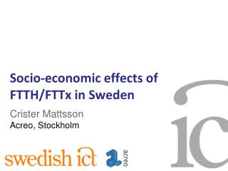 Socio-economic effects of  FTTH/ FTTx  in Sweden