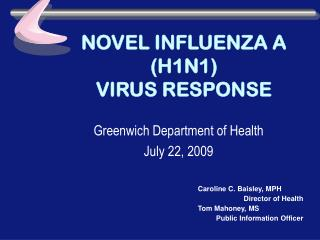 NOVEL INFLUENZA A (H1N1) VIRUS RESPONSE