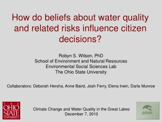 Robyn S. Wilson, PhD School of Environment and Natural Resources Environmental Social Sciences Lab The Ohio State Univer