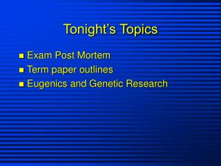 Tonight's Topics