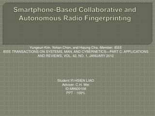 Smartphone-Based Collaborative and Autonomous Radio Fingerprinting