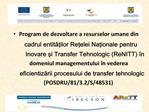 Program de dezvoltare a resurselor umane din cadrul entitatilor Retelei Nationale pentru Inovare si Transfer Tehnologic