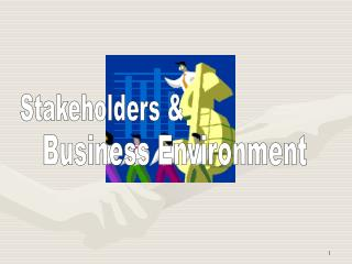 Business Perspective  Stakeholders Business Environment