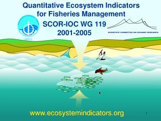 Quantitative Ecosystem Indicators for Fisheries Management