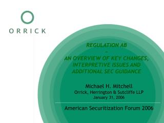 REGULATION AB ~ AN OVERVIEW OF KEY CHANGES, INTERPRETIVE ISSUES AND  ADDITIONAL SEC GUIDANCE