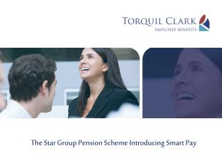 The Star Group Pension Scheme Introducing Smart Pay