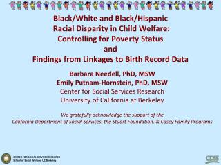 Black/White and Black/Hispanic Racial Disparity in Child Welfare: Controlling for Poverty Status and Findings from Link