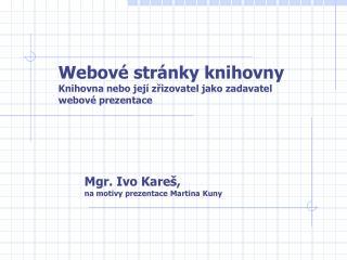 Webové stránky knihovny Knihovna nebo její zřizovatel jako zadavatel webové prezentace