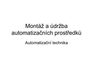 Montáž a údržba automatizačních prostředků