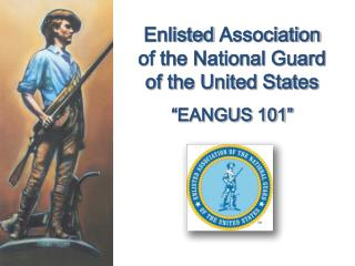 "Enlisted  Association  of the National Guard   of the United States ""EANGUS 101"""