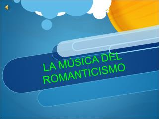 LA MÚSICA DEL ROMANTICISMO